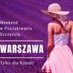 """Weekendowe warsztaty dla Kobiet """"W poszukiwaniu szczęścia!"""""""